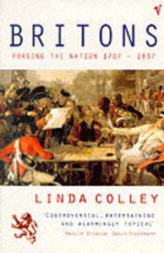 9780099427216: Britons : Forging the Nation, 1707-1837