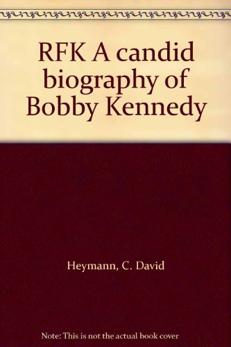 9780099427599: RFK: A Candid Biography of Bobby Kennedy