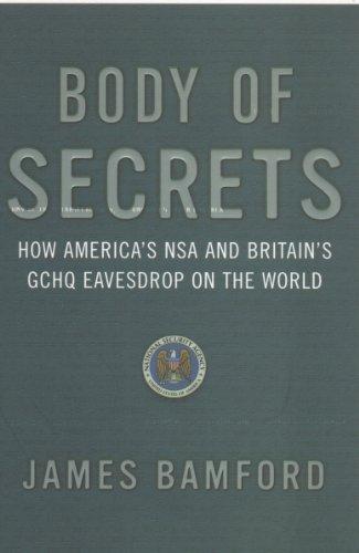 9780099427742: Body Of Secrets: How America's NSA & Britain's GCHQ Eavesdrop On The World