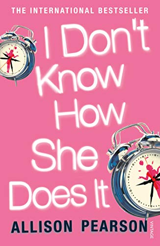 9780099428381: I Don't Know How She Does It: A Comedy about Failure, a Tragedy about Success