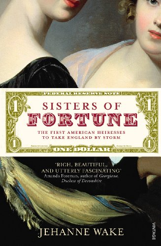 9780099428626: Sisters of Fortune: The First American Heiresses to Take England by Storm