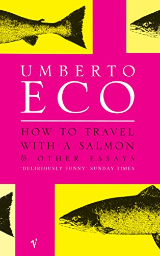 9780099428633: How to Travel with a Salmon and Other Essays