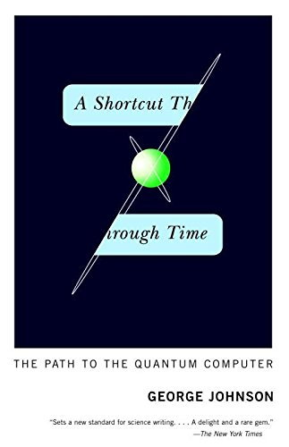 9780099428787: A Shortcut Through Time: The Path to the Quantum Computer