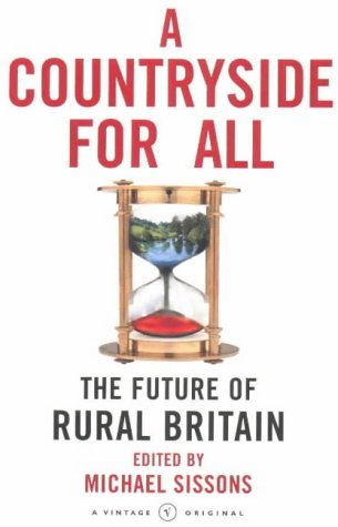 9780099428893: A Countryside For All: The Future of Rural Britain