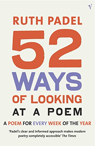 9780099429159: 52 Ways Of Looking At A Poem: or How Reading Modern Poetry Can Change Your Life