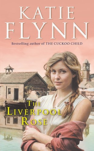 The Liverpool Rose: A Liverpool Family Saga: Flynn, Katie