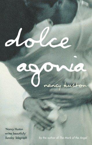Dolce Agonia (9780099429630) by Nancy Huston