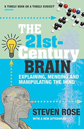 9780099429777: The 21st-Century Brain: Explaining, Mending and Manipulating the Mind