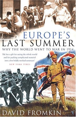 9780099430841: Europe's Last Summer: Why the World Went to War in 1914