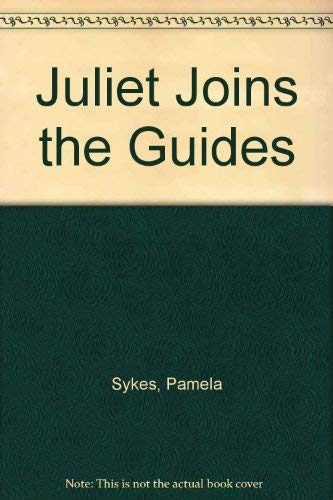9780099431107: Juliet Joins the Guides
