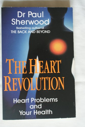 9780099431510: The Heart Revolution: Heart Problems and Your Health