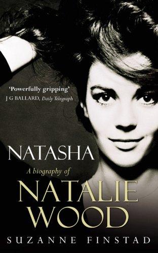Natasha: The Biography of Natalie Wood: Finstad, Suzanne