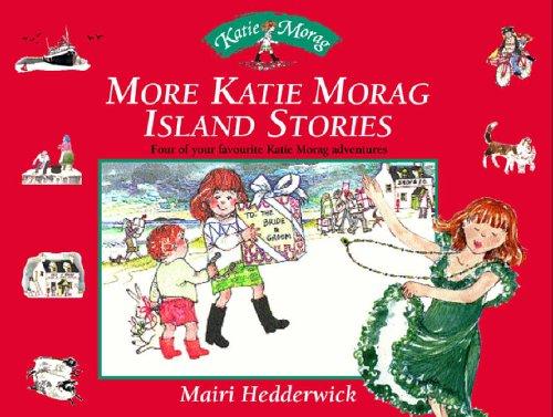 9780099433033: More Katie Morag Island Stories: Four More of Your Favourite Katie Morag Adventures