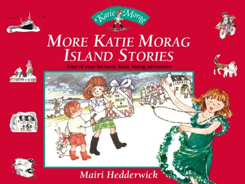 More Katie Morag Island Stories: Four of: Hedderwick, Mairi