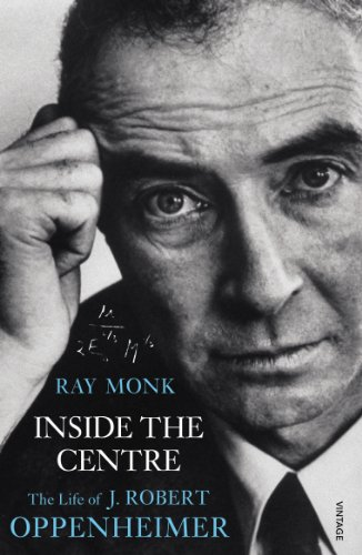 9780099433538: Inside The Centre: The Life of J. Robert Oppenheimer