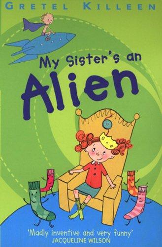 9780099433675: My Sister's an Alien