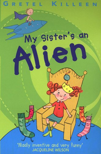 9780099433675: My Sister's an Alien