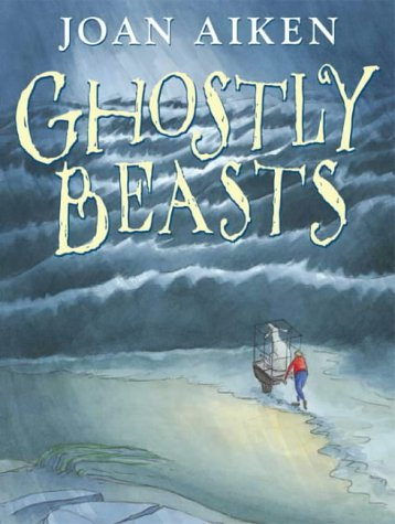 9780099434061: Ghostly Beasts