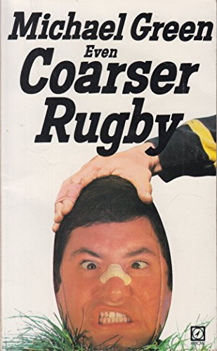 9780099434603: Even Coarser Rugby