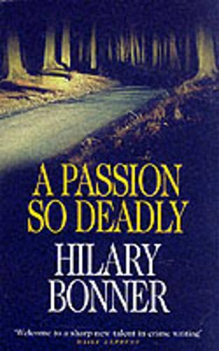A Passion So Deadly: Bonner, Hilary