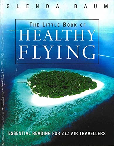 9780099435150: The Little Book of Healthy Flying