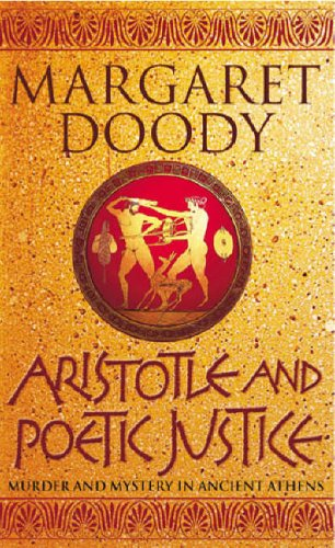 9780099435587: Aristotle and Poetic Justice: Murder and Mystery in Ancient Athens (Aristotle and Stephanos Novels)