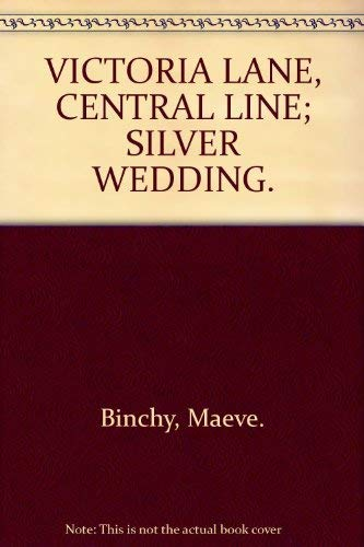 9780099435877: VICTORIA LANE, CENTRAL LINE; SILVER WEDDING.