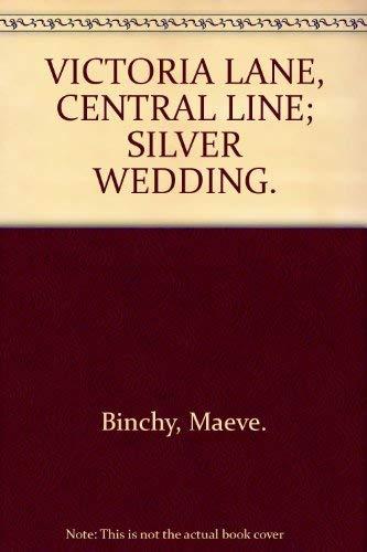 9780099435877: VICTORIA LANE, CENTRAL LINE; SILVER WEDDING.