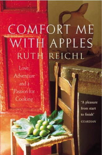 9780099435952: Comfort Me With Apples: Love, Adventure and a Passion for Cooking: A Journey Through Life, Love and Truffles