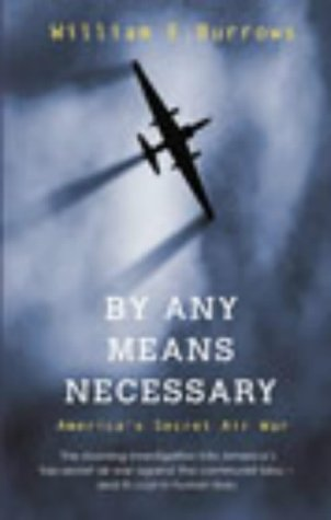 9780099436256: By Any Means Necessary: America's Secret Air War