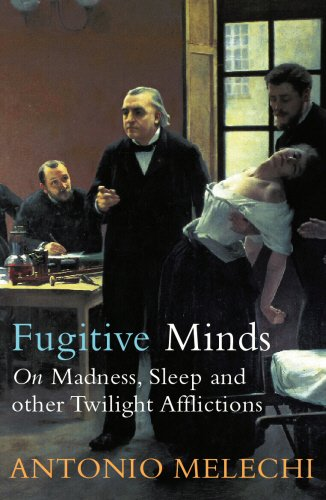 9780099436270: Fugitive Minds: On Madness, Sleep and Other Twilight Afflictions