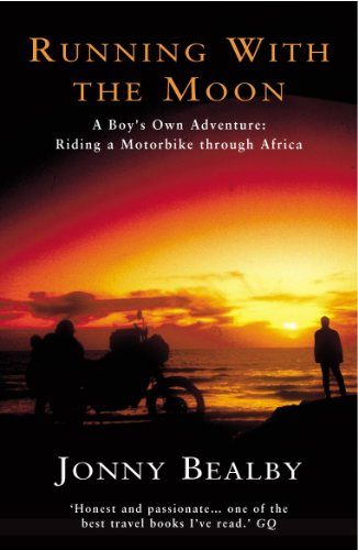 9780099436652: Running with the Moon: A Boy's Own Adventure: Riding a Motorbike Through Africa