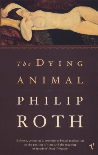 The Dying Animal: Roth, Philip