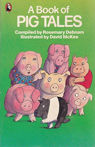 9780099437000: A Book of Pig Tales