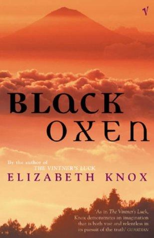 Black Oxen (0099437147) by ELIZABETH KNOX