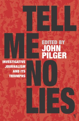 9780099437451: Tell Me No Lies: Investigative Journalism and Its Triumphs