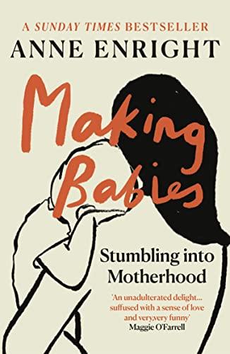 9780099437628: Making Babies: Stumbling Into Motherhood