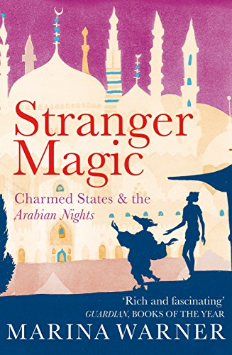 9780099437697: Stranger Magic: Charmed States & The Arabian Nights