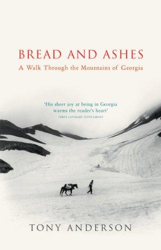 9780099437871: Bread And Ashes: A Walk Through the Mountains of Georgia
