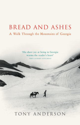 9780099437871: Bread and Ashes : A Walk Through the Mountains of Georgia
