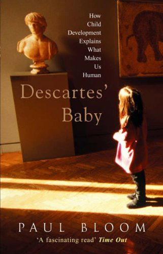 9780099437949: Descartes' Baby: How Child Development Explains What Makes Us Human