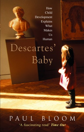 9780099437949: Descartes' Baby: How the Science of Child Development Explains What Makes Us Human