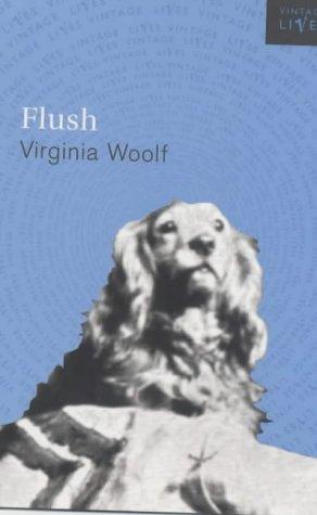 9780099438014: Flush: A Biography (Vintage Lives)