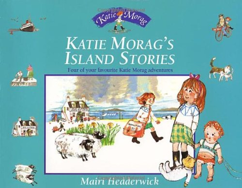 9780099438564: Katie Morag's Island Stories: Four of Your Favourite Katie Morag Adventures