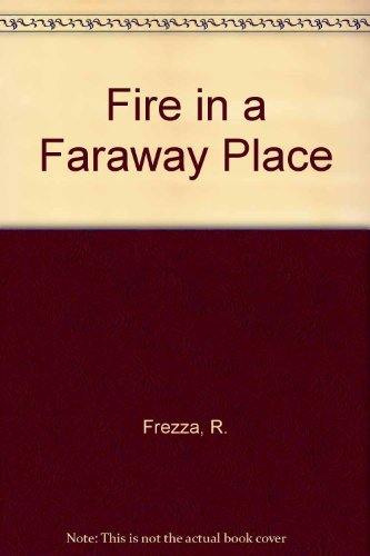 9780099439516: Fire in a Faraway Place