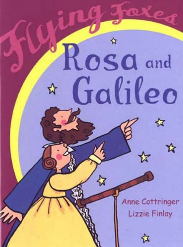 9780099439738: Rosa and Galileo. Anne Cottringer, Lizzie Finlay (Flying Foxes)