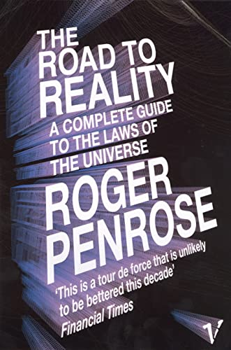 9780099440680: The Road To Reality: A Complete Guide to the Laws of the Universe