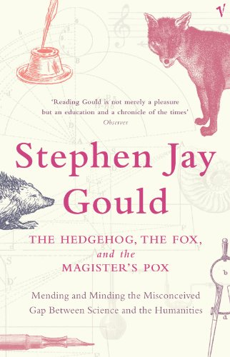 9780099440826: The Hedgehog, the Fox and the Magister's Pox: Mending and Minding the Misconceived Gap Between Science and the Humanities