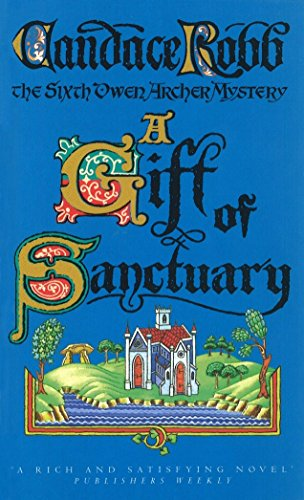 9780099441441: A Gift of Sanctuary (Owen Archer Mystery)