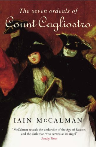 9780099441465: The Seven Ordeals of Count Cagliostro: the Many Lives of the Greatest Adventurer of the Eighteenth Century